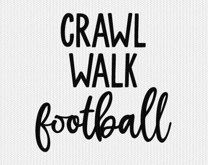 crawl walk football svg dxf file instant download silhouette cameo cricut clip art commercial use cricut download