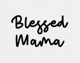 blessed mama cut file svg dxf file stencil silhouette cameo cricut commercial use cricut downloads