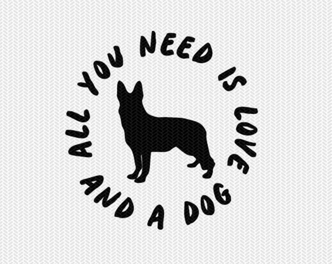 all you need is love and a dog svg dxf file instant download stencil silhouette cameo cricut cut file downloads clip art commercial use