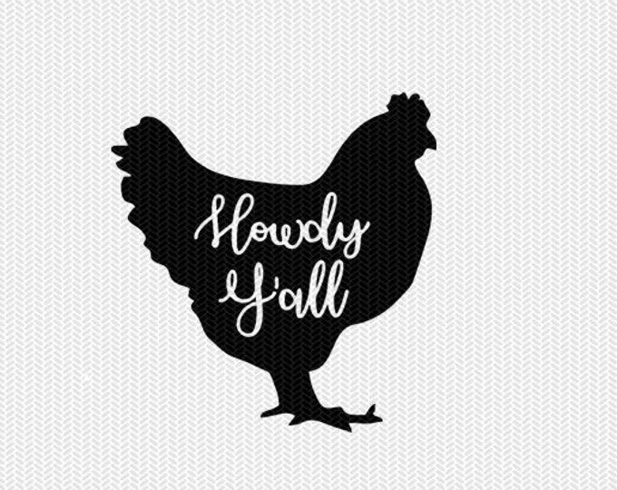 howdy y'all chicken svg dxf file instant download stencil silhouette cameo cricut downloads clip art commercial use