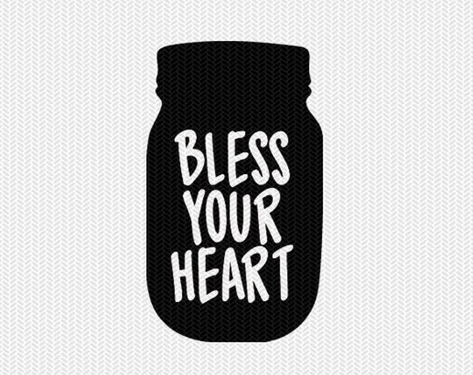 mason jar bless your heart svg dxf jpeg png file stencil silhouette cameo cricut clip art commercial use cricut downloads