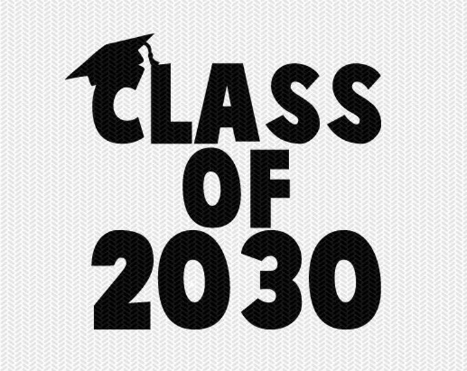 class of 2030 school svg dxf file instant download silhouette cameo cricut download clip art commercial use
