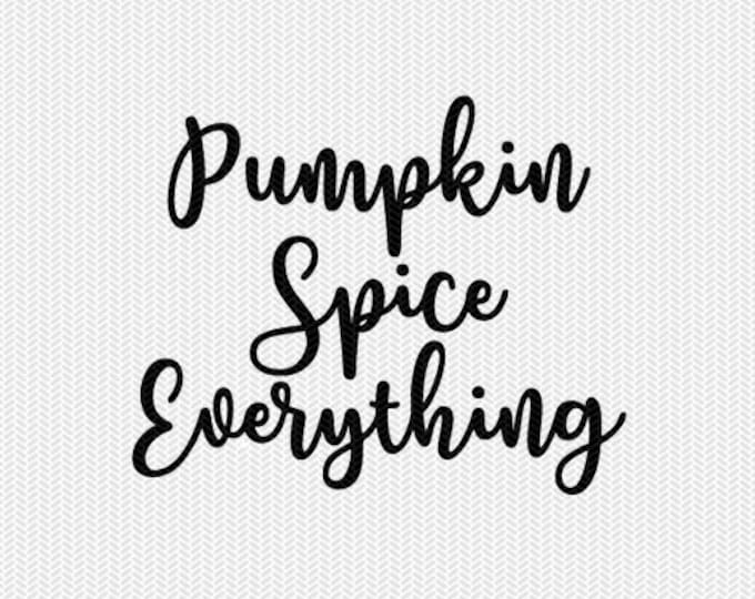 pumpkin spice everything svg dxf file instant download silhouette cameo cricut downloads clip art commercial use