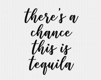 theres a chance this is tequila clip art svg dxf file stencil monogram frame silhouette cameo cricut download overlay