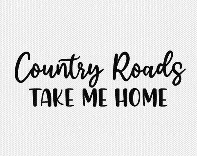 country roads take me home svg dxf jpeg png file stencil silhouette cameo cricut clip art commercial use cricut downloads