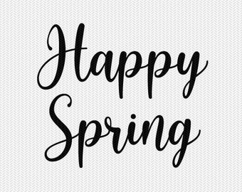 happy spring svg dxf file instant download silhouette cameo cricut downloads clip art commercial use