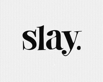 slay svg dxf file instant download silhouette cameo cricut clip art commercial use
