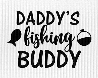 daddys fishing buddy svg dxf file instant download silhouette cameo cricut downloads clip art commercial use