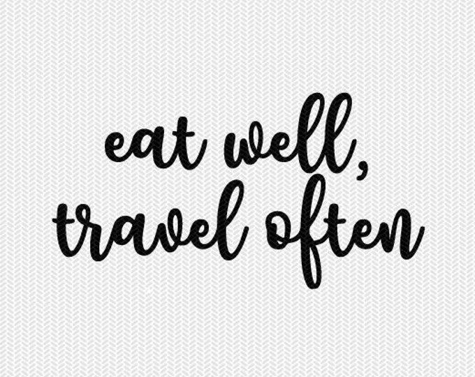 eat well travel often svg dxf file instant download silhouette cameo cricut downloads clip art commercial use