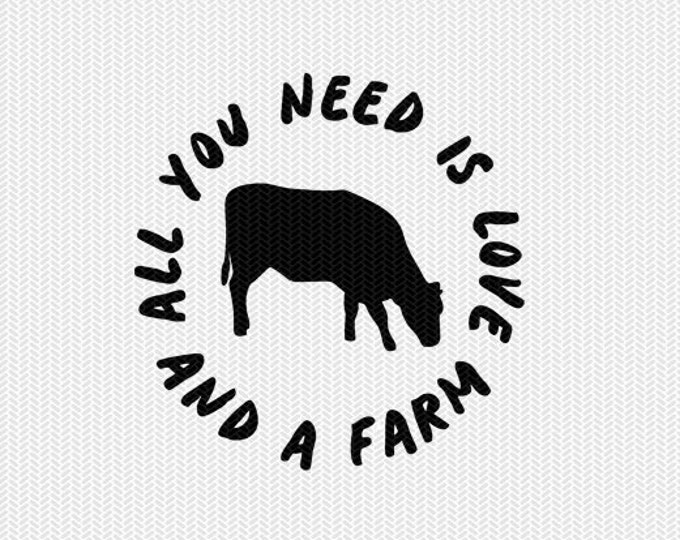 all you need is love and a farm cow dxf file instant download stencil silhouette cameo cricut downloads cut file clip art commercial use