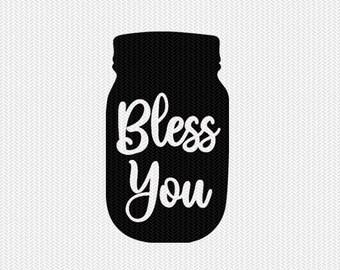 mason jar bless you svg dxf jpeg png file stencil silhouette cameo cricut clip art commercial use cricut downloads