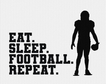 eat sleep football repeat svg dxf file instant download silhouette cameo cricut clip art commercial use cricut download