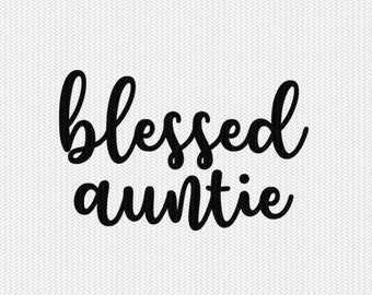blessed auntie svg dxf file instant download silhouette cameo cricut downloads clip art commercial use