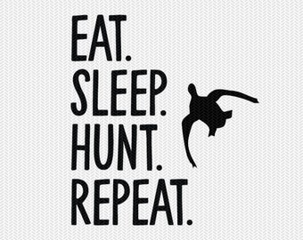 eat sleep hunt repeat svg dxf file instant download silhouette cameo cricut downloads clip art commercial use