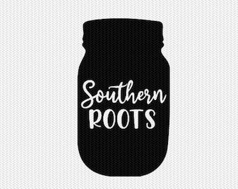 mason jar southern roots svg dxf jpeg png file stencil silhouette cameo cricut clip art commercial use cricut downloads