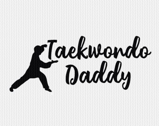taekwondo daddy svg dxf file instant download silhouette cameo cricut clip art commercial use cricut download