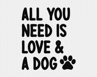 all you need is love and a dog clip art svg dxf file instant download silhouette cameo cricut clip art commercial use cricut download