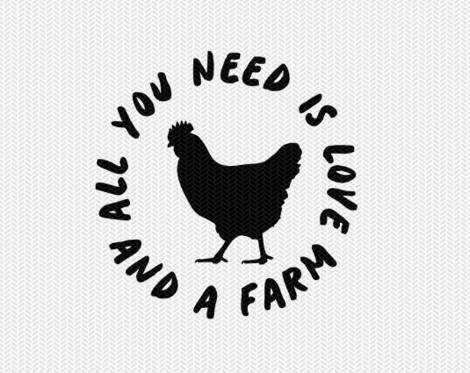 all you need is love and a farm chicken svg dxf file download stencil silhouette cameo cricut downloads cut file clip art commercial use