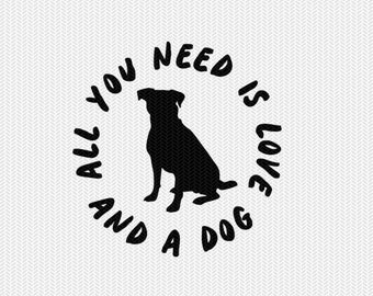 all you need is love and a dog dxf png file instant download stencil silhouette cameo cricut downloads cut file clip art commercial use