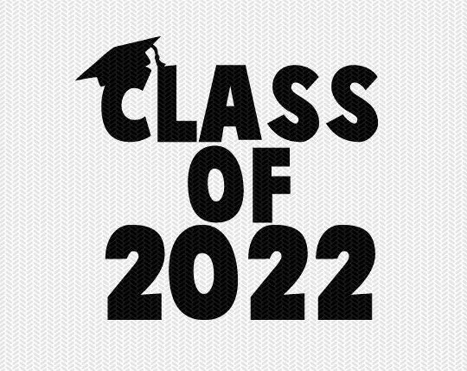 class of 2022 school svg dxf file instant download silhouette cameo cricut download clip art commercial use
