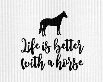 life is better with a horse svg dxf file instant download stencil silhouette cameo cricut downloads cut file clip art commercial use