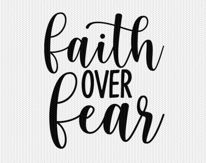 faith over fear svg dxf file instant download silhouette cameo cricut clip art commercial use