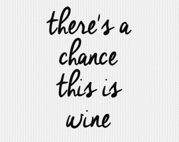 theres a chance this is wine clip art svg dxf file stencil monogram frame silhouette cameo cricut download overlay