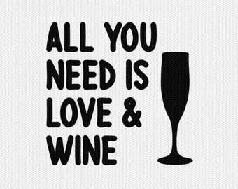 all you need is love and wine clip art svg dxf file instant download silhouette cameo cricut clip art commercial use cricut download
