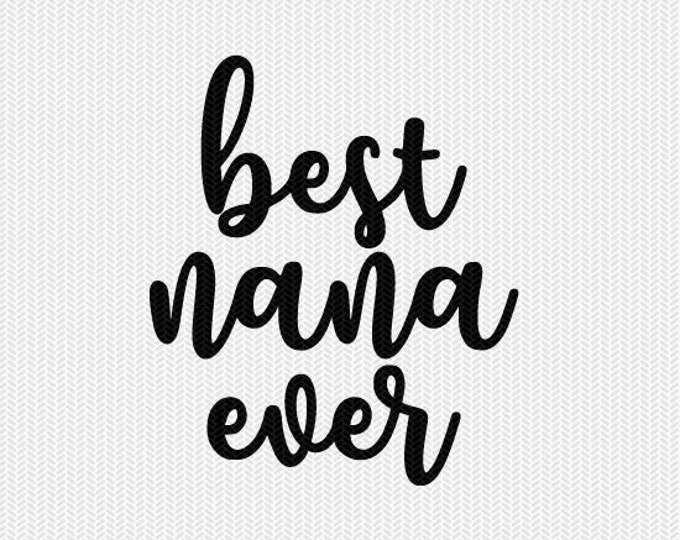 best nana ever svg dxf file instant download silhouette cameo cricut downloads clip art commercial use