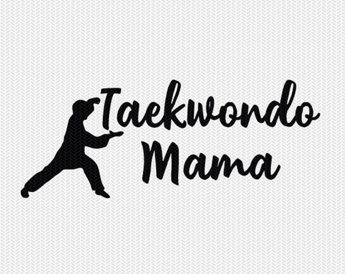 taekwondo mama svg dxf file instant download silhouette cameo cricut clip art commercial use cricut download