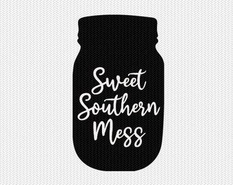 mason jar sweet southern mess svg dxf jpeg png file stencil silhouette cameo cricut clip art commercial use cricut downloads