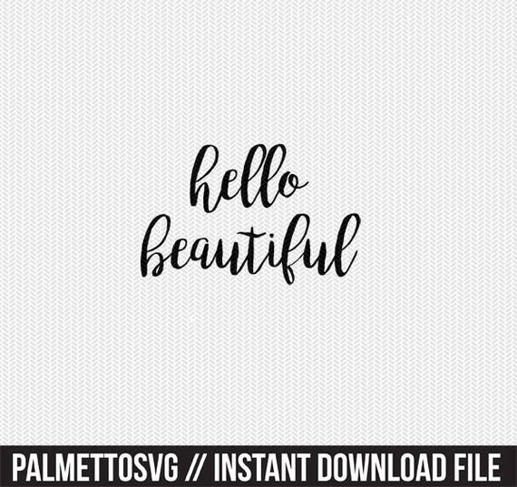 Greeting png dxf jpg Instant Download for Cutting Machines like Cricut and Silhouette Hello Beautiful Svg Clipart Design Cut File