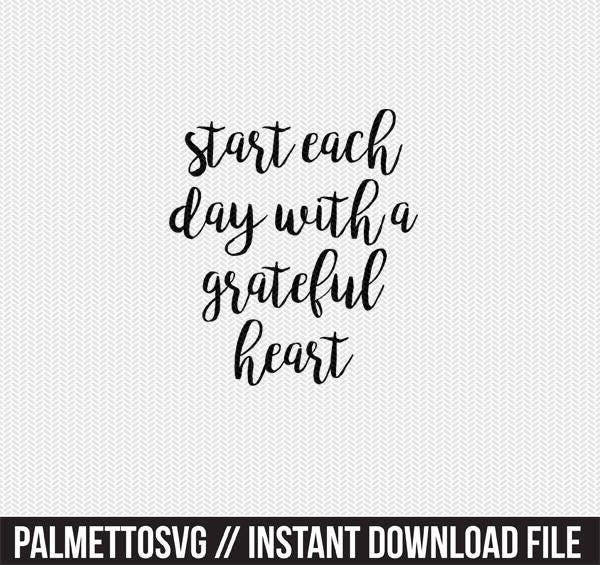 View Start Each Day With A Grateful Heart Svg Cut File Image