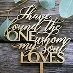 I Have Found The One Whom My Soul Loves Cake Topper | Laser Cut Wood | Christian Cake Topper | Rustic Wedding Décor | Modern Calligraphy
