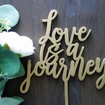 Love Is A Journey Wedding Cake Topper | Laser Cut Wood | Modern Calligraphy | Wedding Décor | Rustic Cake Topper | Bridal Shower Decor