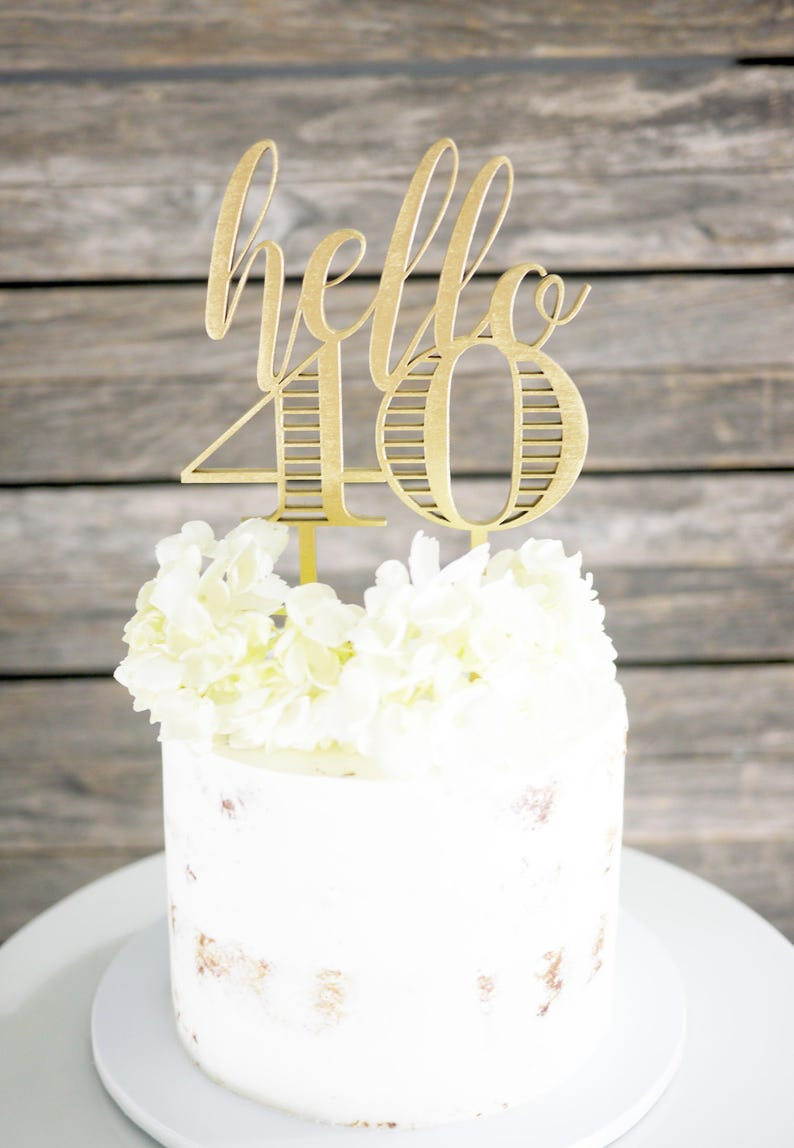 Hello 40 Cake Topper 40th Birthday Modern