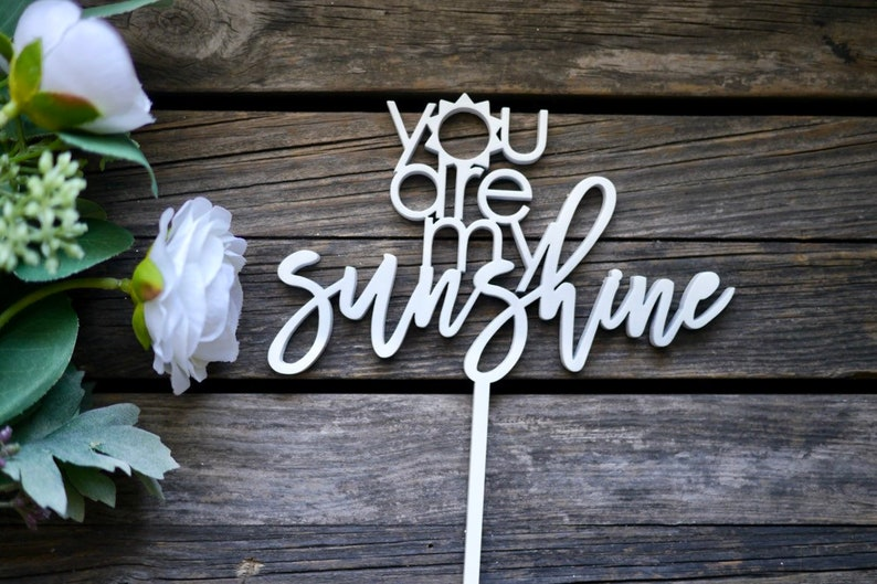 You Are My Sunshine Cake Topper  Sun Cake Topper  Laser Cut image 0