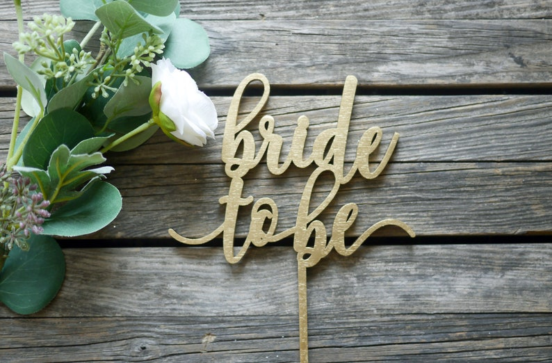 Bride to Be Wooden Cake Topper  Laser Cut Wood  Engagement image 0