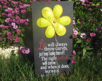 Softball Plaque-Saying: Life will always throw curves, just keep fouling them off. The right pitch will come, and when it does, be prepared
