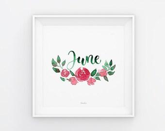 Juni Lettering mit Aquarell Blumen, Download, Druckvorlage, Printable, 21x21 cm, Kalender, Quadrat, Gemälde, Saisonal