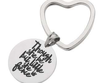 """High Polished Stainless Steel Key Ring  """"Though She Be But Little She Is Fierce"""" Shakespeare Inspirational Keychain"""