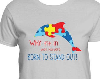 why fit in when you were born to stand out autism dolphin shirt puzzle piece dolphin shirt autism teacher shirt autism awareness t-shirt