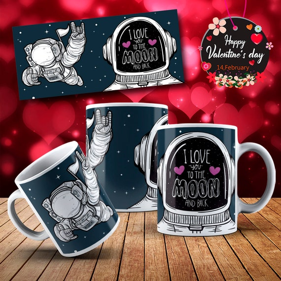 Love You To The Moon and Back Astronaut  Happy  Valentines Day Gift Mug Coffee Cup
