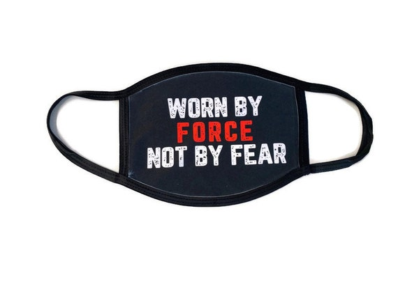 Worn by Force Not Fear Face Mask Cover