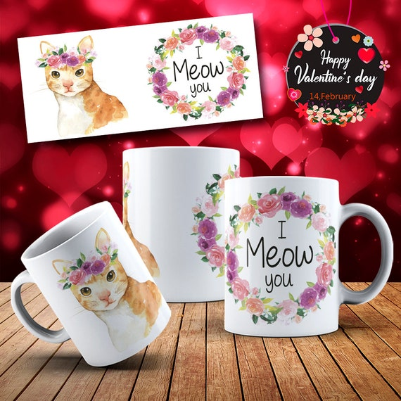 I Meow You Cat Lover  Happy  Valentines Day Gift Mug Coffee Cup