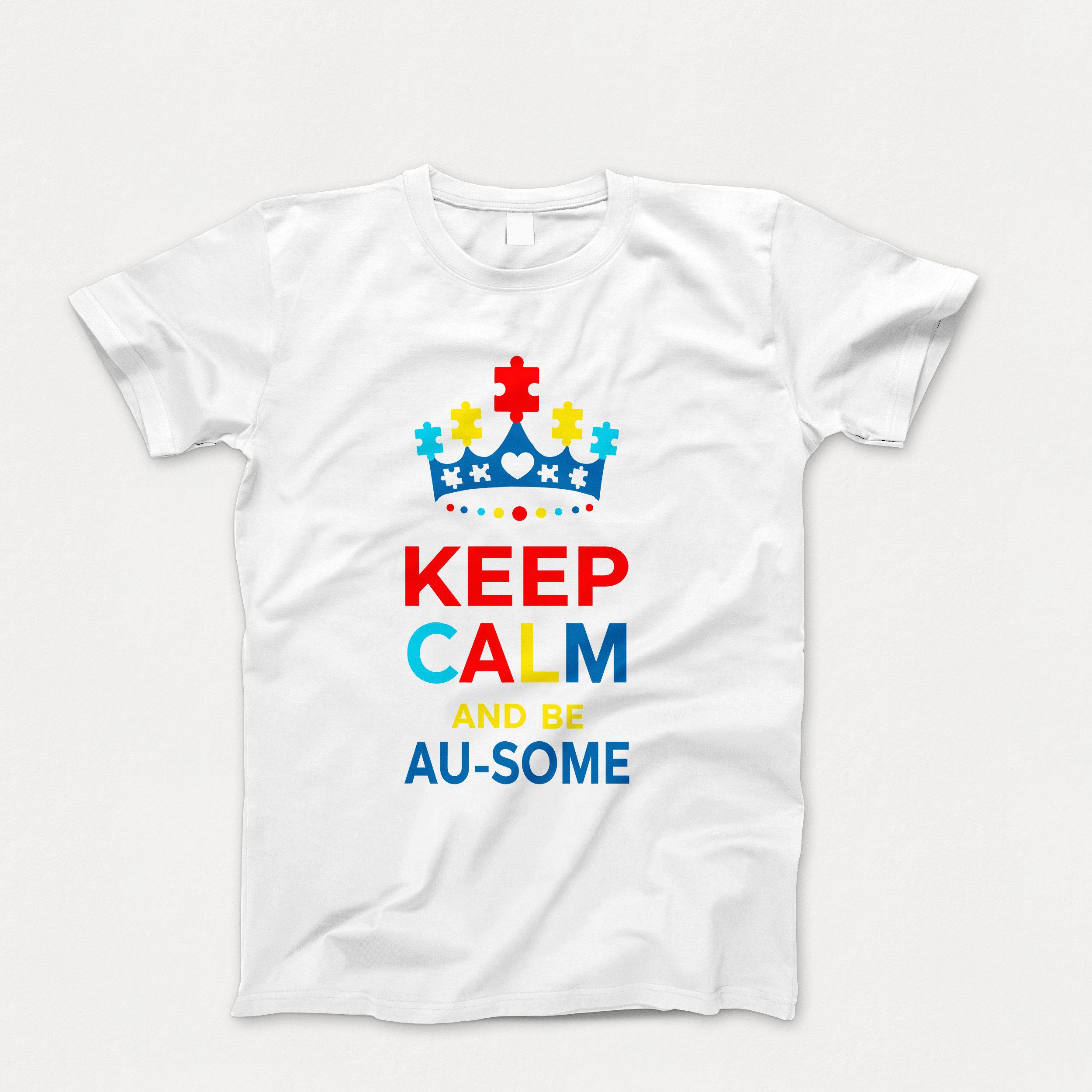 6320ae290 Autism Keep Calm and Be Au-some Parent T-shirt Autism Mom T-shirt ...