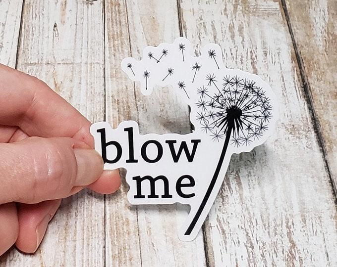 Blow Me Vinyl Sticker
