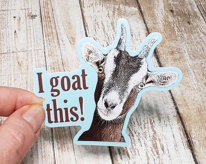 I Goat This Vinyl Sticker