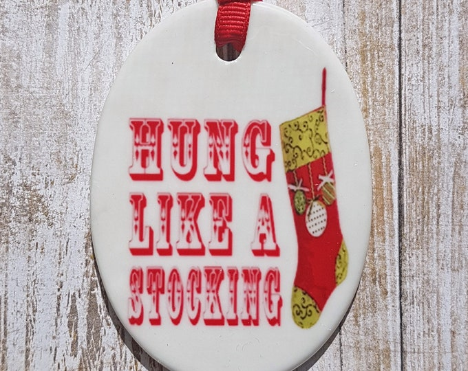 Hung Like A Stocking Ornament