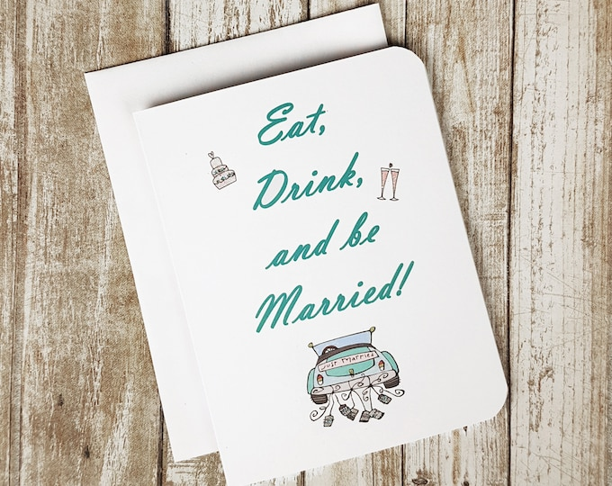 Eat, Drink and Be Married Card